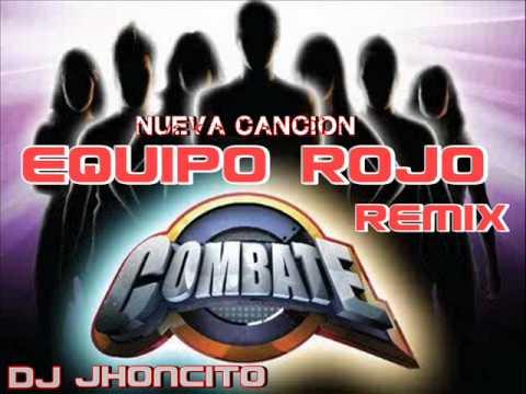 EQUIPO ROJO NUEVA CANCION 2012 ( COMBATE ) - REMIX Dj Jhoncito