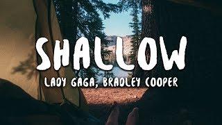 Lady Gaga, Bradley Cooper - Shallow (Lyrics) (A Star Is Born Soundtrack)