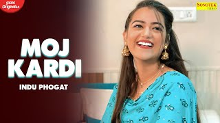 Moj Kardi – Indu Phogat Ft Renuka Panwar