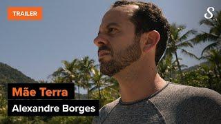 Alexandre Borges, dono da Mãe Terra | Trailer Oficial