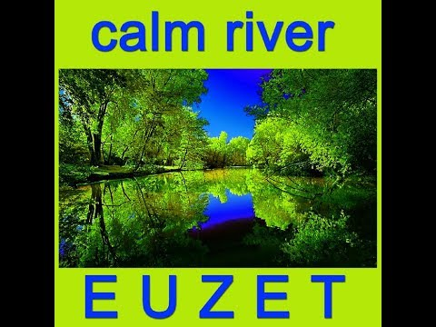 CALM RIVER - EUZET (1769 2K18)