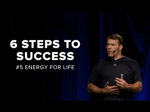 Tony Robbins: Energy For Life | 6 Steps to Total Success