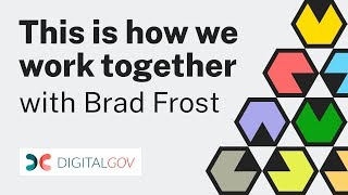 This is How We Work Together — with Brad Frost