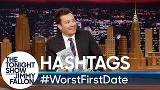Hashtags: #WorstFirstDate