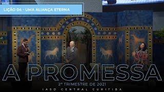 26/04/21 - LIÇÃO 04 | Uma aliança eterna.