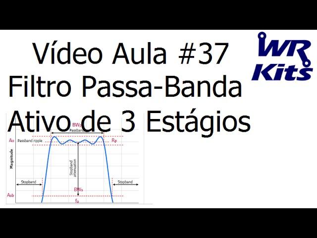 FILTRO PASSA-BANDA ATIVO DE 3 ESTÁGIOS | Vídeo Aula #37