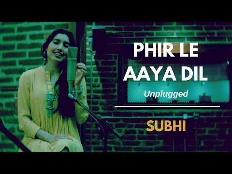 Enjoy Phir Le Aya Dil Unplugged Cover Song by Subhi