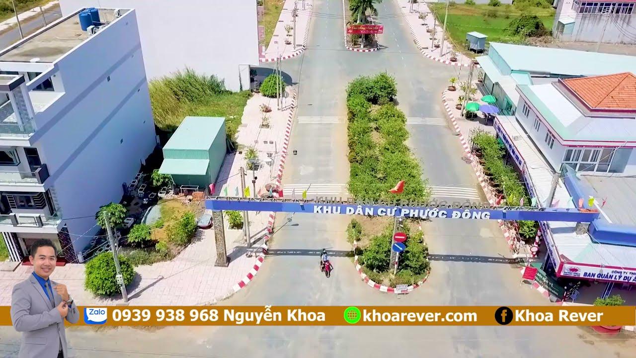 Hãy giữ tiền khi đầu tư BĐS vào lúc này, Phước Đông trọng điểm kinh tế khu Tây Sài Gòn 0939.938.968 video