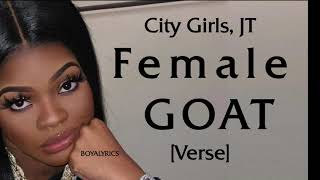 City Girls, JT - Female GOAT [Verse - Lyrics]