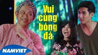 Hài Hoài Linh 2019 Vui Cùng Bóng Đá - Hoài Linh, Mạnh Phát, Trịnh Xuân Nhản, Jennifer Thiên Nga