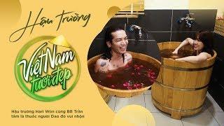 Hậu trường Hari Won cùng BB Trần tắm lá thuốc người Dao đỏ vui nhộn | Việt Nam Tươi Đẹp