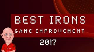 Top 5 Game Improvement Irons 2017 -  The Average Golfer