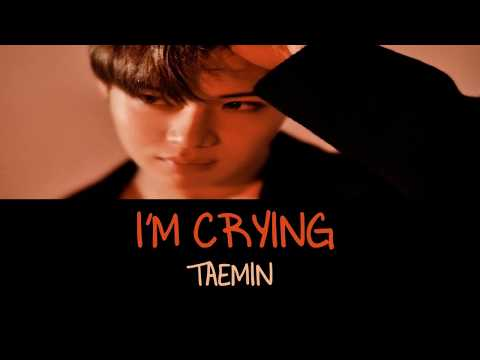 TAEMIN (태민) - I'm Crying (Korean Ver.) Lyrics (HAN/ROM/ENG)
