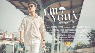 Em Yêu À - Cao Nam Thành (MV 4k Official)