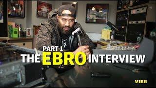 The Ebro Interview
