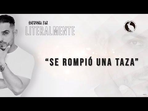 Espinoza Paz - Se Rompió Una Taza (Literalmente)