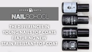 YN NAIL SCHOOL - THE DIFFERENCES IN YOUNG NAILS TOP COATS FEATURING NEW STAIN RESISTANT TOP COAT
