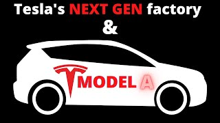 Tesla's NEXT Gen Factory will build the most important car in history - Model A for $15.000,-