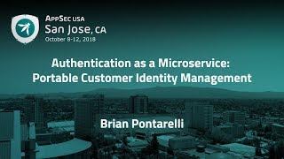 Authentication as a Microservice: Portable Customer Identity Management - Brian Pontarelli