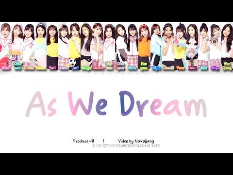 PRODUCE48 (프로듀스48) - As We Dream 꿈을 꾸는 동안 (夢を見ている間) (Kor. Ver) (Color Coded Lyrics Eng/Rom/Han)