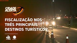 Fiscalização nos três principais destinos turísticos do Ceará