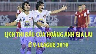 Lịch thi đấu của HAGL ở V-League 2019