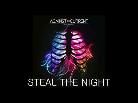 Against the Current: Steal the Night (In Our Bones Japan Bonus Track)