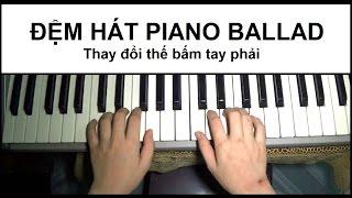 Hướng dẫn Đệm Hát Ballad đơn giản - Đổi thế bấm tay phải | Piano Tutorial | Bội Ngọc Piano