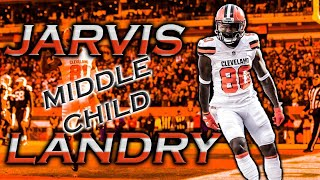 "Jarvis Landry || ""Middle Child"" ᴴᴰ 
