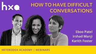 How to Have Difficult Conversations with Karith Foster, Irshad Manji, and Eboo Patel