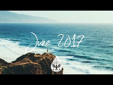 Indie/Rock/Alternative Compilation - June 2017 (1½-Hour Playlist)