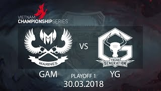 [30.03.2018] Highlight GAM vs YG [VCS Xuân 2018][PLAYOFF 1]