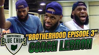 "North Coast Bluechips | ""Brotherhood"" Episode 3 (Part 2)  ""Coach LeBron""!!!!"