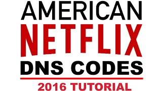 DNS Codes For American Netflix in Canada UK Australia [2016] TUTORIAL