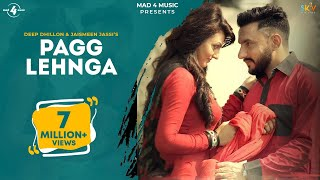 Pagg Lehnga – Deep Dhillon – Jaismeen Jassi