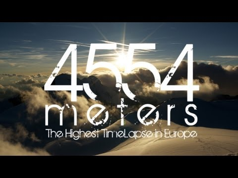 4554 Meters - The Highest Time Lapse in Europe