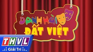 THVL | Danh hài đất Việt - Tập 44: NSND Thanh Tòng, NSƯT Quế Trân, Phương Dung, Hứa Minh Đạt...