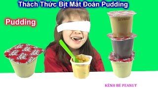 Thách Thức Bịt Mắt Thử Pudding Cùng Bé Peanut Phần Thưởng Là Gì?
