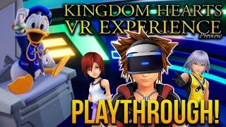 IN THE SHOE'S OF SORA! - Kingdom Hearts VR Experience Playthrough