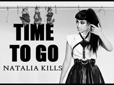 Natalia Kills - Time to Go (Chipmunks Version)