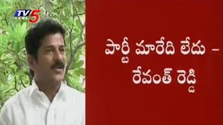 Not changing party: Revanth Reddy..