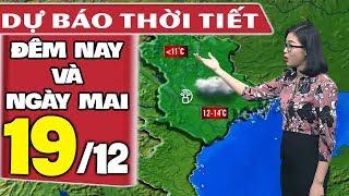 Dự báo thời tiết hôm nay và ngày mai 19/12   Dự báo thời tiết đêm nay mới nhất
