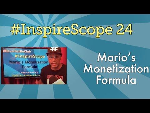 #InspireScope 24: Mario's Monetization Formula