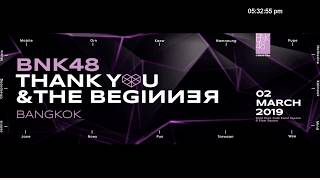 BNK48 THANK YOU & THE BEGINNER  2 MARCH 2019