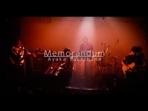 Memorandum (Live MV) - Ayaka Tachibana