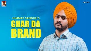 Ghar Da Brand – Himmat Sandhu Video HD
