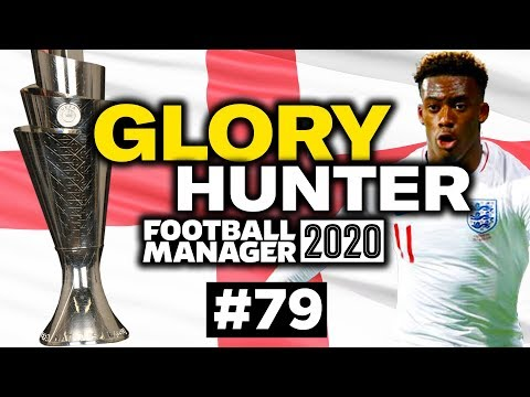 GLORY HUNTER FM20   #79   NATIONS LEAGUE FINALS!   Football Manager 2020