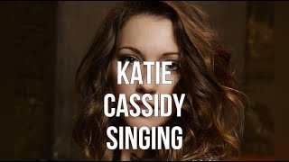 Katie Cassidy Singing