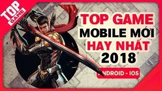 [Topgame] Top game mobile mới hay nhất 2018 không nên bỏ qua