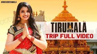 Anchor Syamala shares her Tirumala trip video..